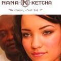 Nana Ketcha